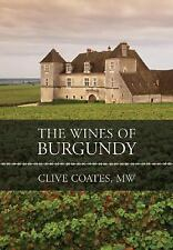 The Wines of Burgundy by Clive Coates (2008, Hardcover, Revised)