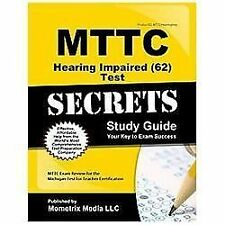 MTTC Hearing Impaired (62) Test Secrets Study Guide: MTTC Exam Review for the Mi