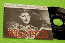 """NILLA PIZZI 7"""" MADONNINA DELLE LACRIME ORIG '50 EX+ !!!!!!!!!!!!!!!!!"""