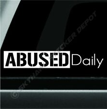 Abused Daily Funny Bumper Sticker Vinyl Decal Car JDM Dope Sticker Honda Accord