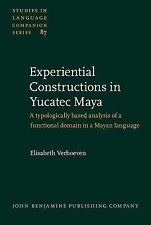Experiential Constructions in Yucatec Maya: A typologically based analysis of a