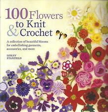 100 FLOWERS TO KNIT & CROCHET SOFT COVER BOOK BY LESLEY STANFIELD