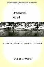 A Fractured Mind : My Life with Multiple Personality Disorder by Robert B....