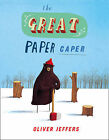The Great Paper Caper by Oliver Jeffers (Paperback, 2009)