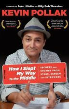 How I Slept My Way to the Middle: Secrets And Stories From Stage, Screen, And In