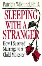 Sleeping With a Stranger: How I Survived a Marriage to a Child Molester