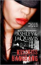 Kiss Kiss, Bang Bang by Ashley Antoinette and JaQuavis Coleman (2010, Paperback)