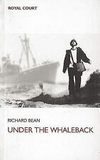 Under the Whaleback by Richard Bean (2002, Paperback)