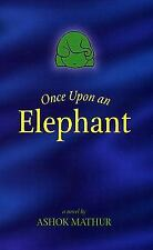 Once upon an Elephant: A Down to Earth Tale of Ganesh and What Happens When Worl