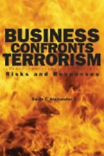 Business Confronts Terrorism: Risks and Responses Alexander, Dean C. Hardcover