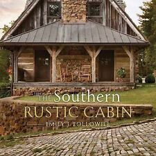 The Southern Rustic Cabin Book~Log Home~Shelters~Prepping~Home Design~HC~NEW