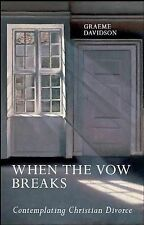 When the Vow Breaks: Contemplating Christian Divorce, Graeme Davidson, New Book