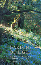 Gardens of Light : the Making History and Meaning of Gardens: Lynne Strahan