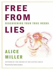 Free from Lies : Discovering Your True Needs by Alice Miller (2010, Paperback)