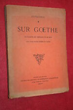 ENTRETIENS SUR GOETHE A L'OCCASION DU CENTENAIRE DE SA MORT éd . 1932