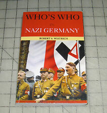 2002 WHO'S WHO IN NAZI GERMANY By Robert S. Wistrich Softcover Book