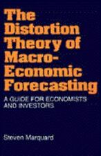 The Distortion Theory of Macro-Economic Forecasting : A Guide for Economists...