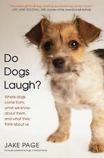 Do Dogs Laugh? : Where Dogs Come from, What We Know about Them, and What They...