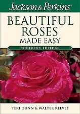 Jackson and Perkins: Jackson and Perkins Beautiful Roses Made Easy : Southern...