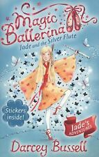 Magic Ballerina: Jade and the Silver Flute 21 by Darcey Bussell (2010,...