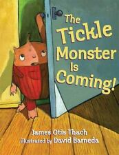 The Tickle Monster Is Coming! by James Otis Thach (2008, Reinforced)