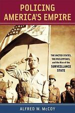 Policing America's Empire: The United States, the Philippines, and the Rise of t