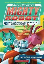 Ricky Ricotta Ser.: Ricky Ricotta's Mighty Robot vs. the Jurassic Jackrabbits...