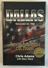 2013 Author Signed Dallas 11-22-1963 Lone Assassin or Pawn JFK Assassination