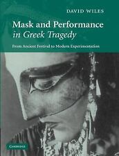 Mask and Performance in Greek Tragedy: From Ancient Festival to Modern Experime
