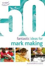 50 Fantastic Ideas for Mark Making 9781472913241 by Alistair Bryce-Clegg, NEW