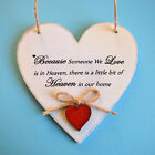 BECAUSE SOMEONE WE LOVE IS IN HEAVEN Bereavement Plaque Remembrance Funeral Sign