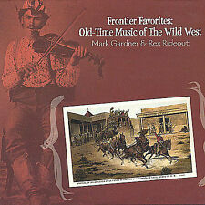 Frontier Favorites: Old-Time Music of the Wild West by Mark Gardner/Rex Rideout