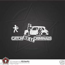 (762) Catch Real Criminals Mini Cooper Classic  Sticker Aufkleber Stickerbomb