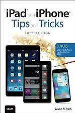 Tips and Tricks: iPad and iPhone Tips and Tricks by Jason R. Rich (2015,...