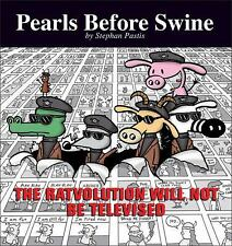The Ratvolution Will Not Be Televised: A Pearls Before Swine Collection Pastis,