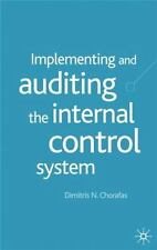 Implementing and Auditing the Internal Control System by Dimitris N. Chorafas...