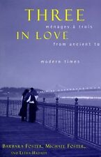 Three in Love: Menages a Trois from Ancient to Modern Times-ExLibrary