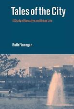 Tales of the City : A Study of Narrative and Urban Life by Ruth Finnegan...