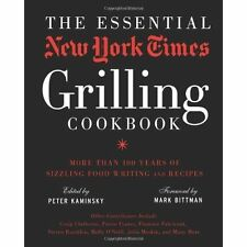 The Essential New York Times Grilling Cookbook, Peter Kaminsky