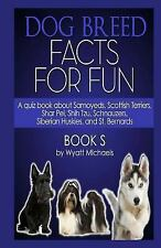 Dog Breed Facts for Fun! Book S by Wyatt Michaels (2013, Paperback)