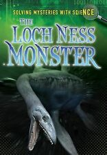 Solving Mysteries with Science Ser.: The Loch Ness Monster by Lori Hile.