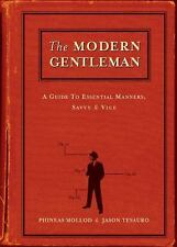 The Modern Gentleman: A Guide to Essential Manners, Savvy and Vice, Tesauro, Jas