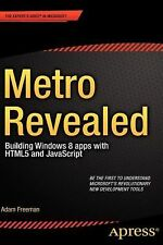 Metro Revealed: Building Windows 8 apps with HTML5 and JavaScript (Expert's Voic
