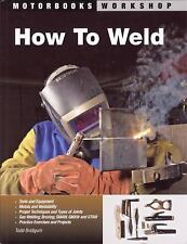 Motorbooks Workshop: How to Weld by Todd Bridigum (2008, Paper (FREE 2DAY SHIP)