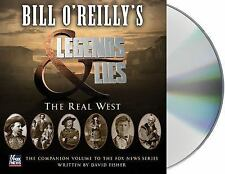 Bill O'Reilly's Legends and Lies : The Real West by Bill O'Reilly and David...