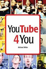 YouTube 4 You by Michael Miller (2007, Paperback)