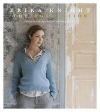 Erika Knight: The Collection: 50 timeless designs to knit and keep forever,Erika
