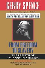 From Freedom to Slavery : The Rebirth of Tyranny in America by Garry Spence...