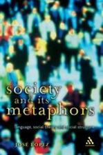 Society and Its Metaphors: Language, Social Theory and Social Structure (Athlone