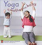 Yoga for Mother and Baby: Interactive Poses for You and Your Baby (0-3 Years O..